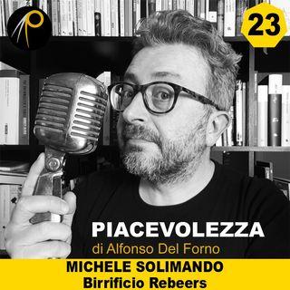 23 - Intervista a Michele Solimando di Birrificio Rebeers