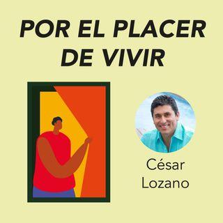 Por el place de vivir, César lozano