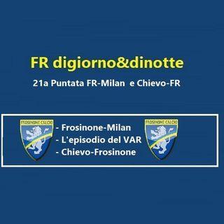 21a Puntata FR-Milan e Chievo-FR