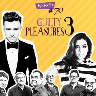 Troca o Disco #70: Guilty pleasures 3