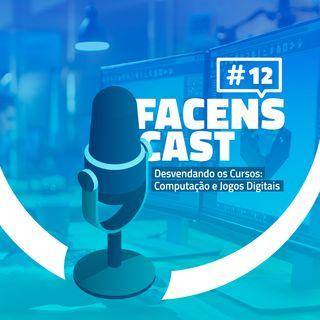 Facens Cast #12 Desvendando os Cursos Computação e Jogos Digitais