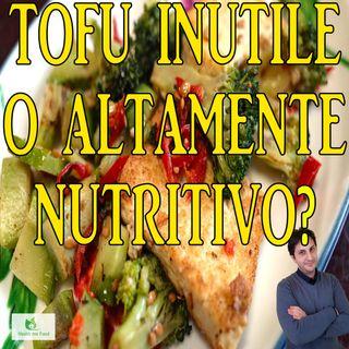 Episodio 81 - IL TOFU - Uno strano mattoncino bianco ed i suoi valori nutrizionali