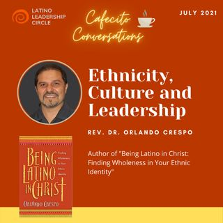 Ethnicity, Culture and Leadership with Orlando Crespo