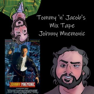 Ep 5 Side A: Johnny Mnemonic