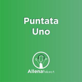 AllenaPodcast Puntata 1