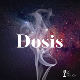Nuevo podcast: Dosis
