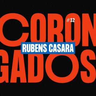 #32 - Corongados: Rubens Casara