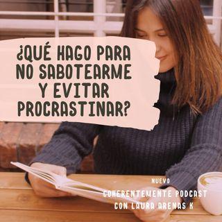Que hago para no sabotearme y evitar procrastinar.