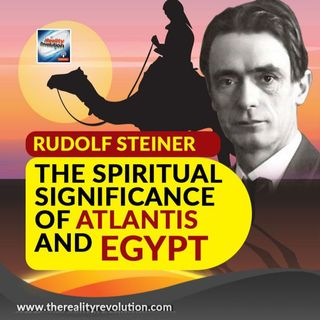 Rudolph Steiner The Spiritual Significance Of Atlantis And Egypt