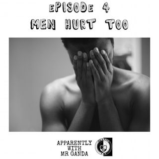 Episode 4: Men Hurt Too