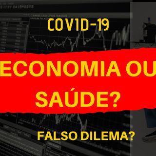 #01 Economia ou saúde? Dilemas de uma pandemia .m4a