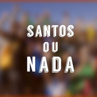 Santos ou Nada