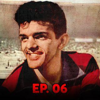 Ep#06 - O Flamengo tem Dida, ídolo do Zico