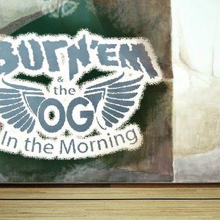 Burn'Em & The OG In The Morning 7-10-2020 On UpTown Radio Via 102.5 FM The Pulse!