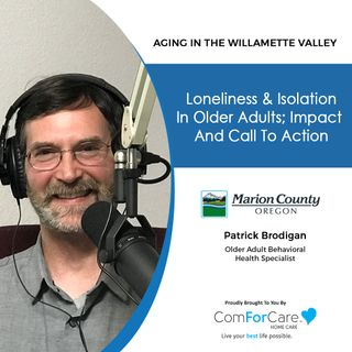 1/16/21: Patrick Brodigan with Marion County Health & Human Services - Adult Behavioral Health | Loneliness & Isolation in Older Adults