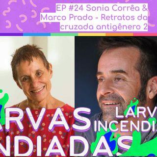#24 Sonia Corrêa & Marco Prado - Retratos da cruzada antigênero parte 2