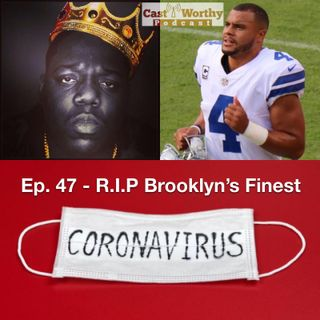 "Cast Worthy Podcast Episode 47: ""R.I.P. Brooklyn's Finest!"""