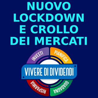 NUOVO LOCKDOWN E CROLLO DEI MERCATI