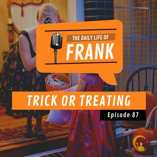 Episode 87 - Trick or Treating