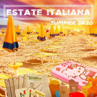 ESTATE ITALIANA - Summer 2k20