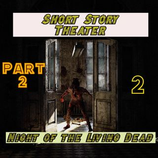 Night of the Living Dead - Part 2