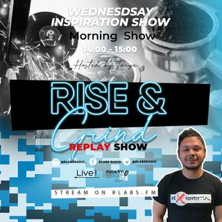 Rise and Grind (replay Show)