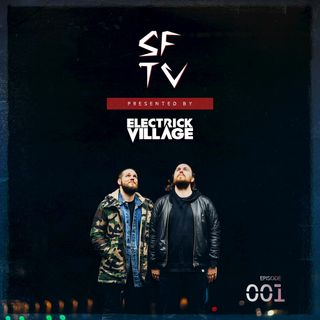 Electrick Village Presents SFTV Radio Episode 001