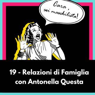 Relazioni Familiari con Antonella Questa - Ep 19