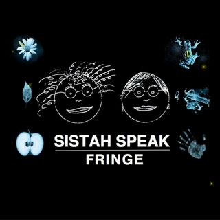 Sistah Speak: Fringe