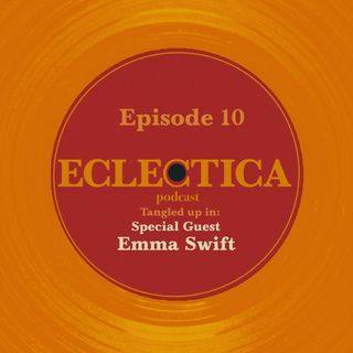 Episode 10: Tangled up in Special Guest: Emma Swift
