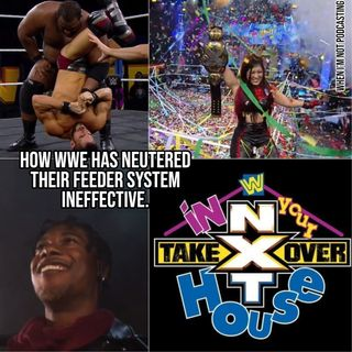 NXT Takeover In Your House Recap: How WWE Has Neutered Their Feeder System Ineffective KOP060720-538