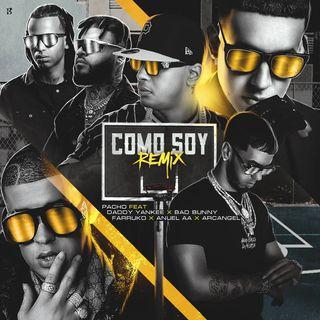 Como Soy (Full Remix) - Pacho Ft. Daddy Yankee, Bad Bunny, Farruko, Arcangel Y Anuel AA