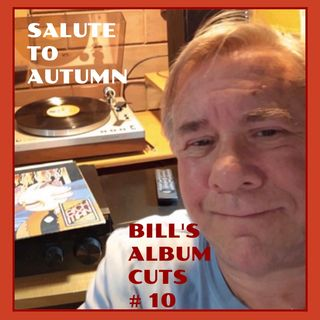 Bill's Album Cuts # 10 - SALUTE TO AUTUMN