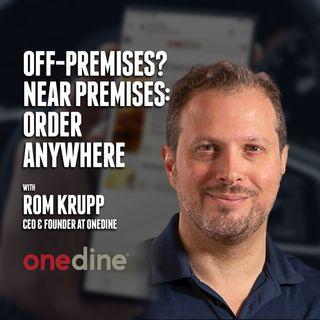 46. Off-Premises? Near Premises: Order Anywhere | Rom Krupp - OneDine