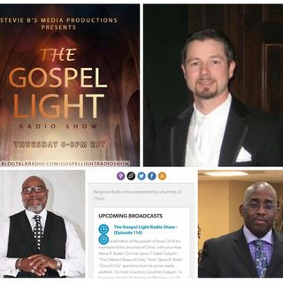 The Gospel Light Radio Show - (Episode 114)