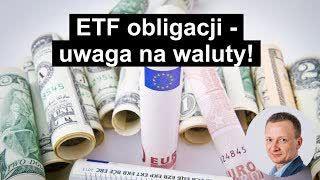 #25 | ETF obligacji - uwaga na waluty!