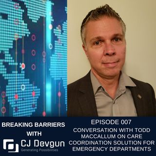 EP 007 Conversation with Todd MacCallum on care coordination solution for Emergency Departments