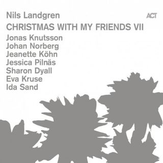 Nils Landgren - Christmas with my friends VII