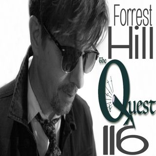 The Quest 116.  Forrest Hill