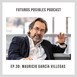 Ep. 30: Virtudes cercanas, con Mauricio García Villegas.