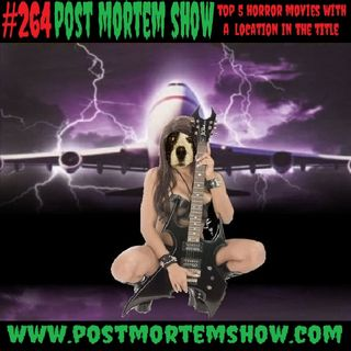 e264 - Goths on a Plane (Top 5 Horror Movies with a Location in the Title)
