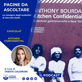 "Pagine da ascoltare. ""Kitchen Confidential"" di Anthony Bourdain"