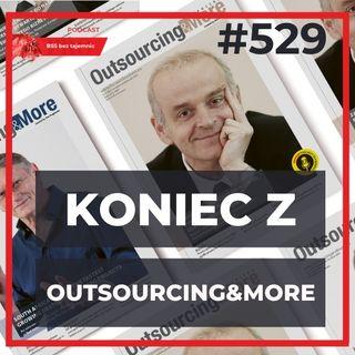 #529 OSTATNIE wydanie Outsourcing&More