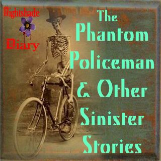 The Phantom Policeman and Other Sinister Stories | Podcast