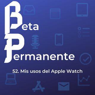 BP52 - Mis usos del Apple Watch