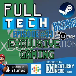 Full Tech Episode 33: Exclusive Gaming