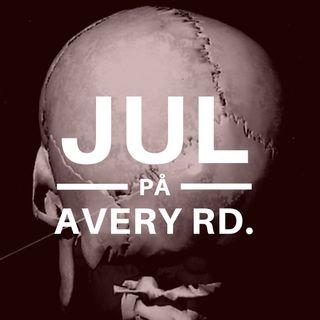 9. december: Der ER en konspiration imod Avery!