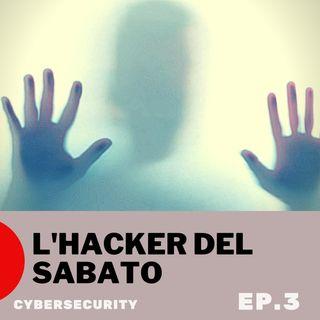 L'Hacker che attacca di sabato