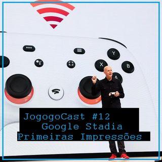 #012 - Google Stadia - Primeiras Impressões