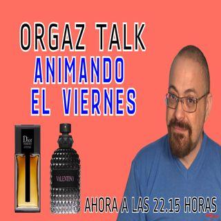 ANIMANDO EL VIERNES #ORGAZTALK